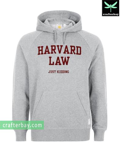 harvard law just kidding Unisex Hoodie