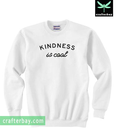 Kindness Is Cool Sweatshirt